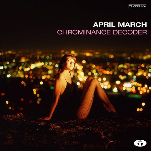 Chrominance Decoder (Bonus Track Version)