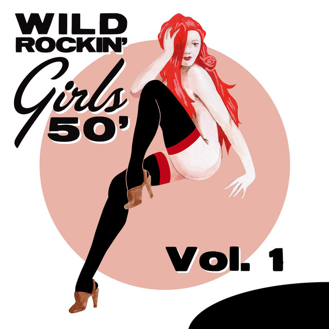 Wild Rockin' Girls 50', Vol. 1
