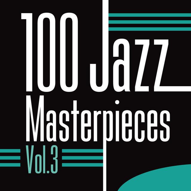 100 Jazz Masterpieces, Vol. 3