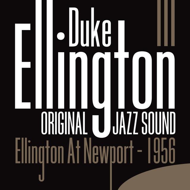 Original Jazz Sound:Duke Ellington at Newport - 1956