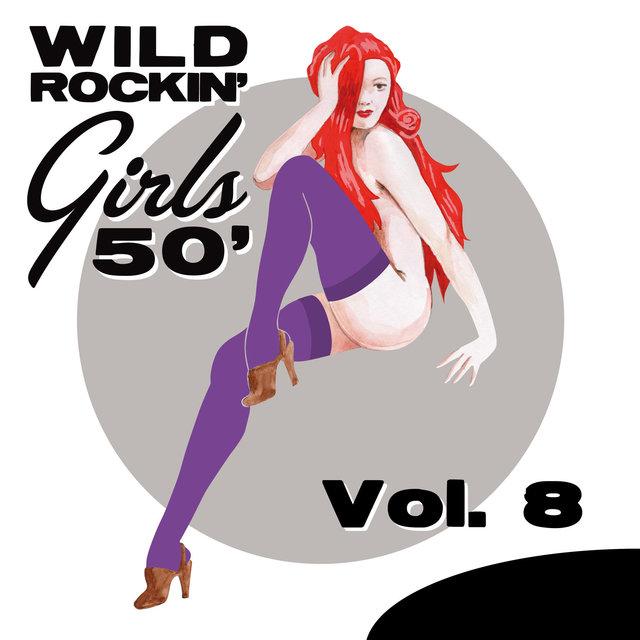 Wild Rockin' Girls 50', Vol. 8
