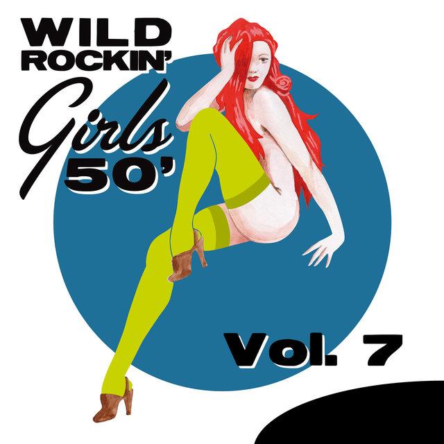 Couverture de Wild Rockin' Girls 50', Vol. 7