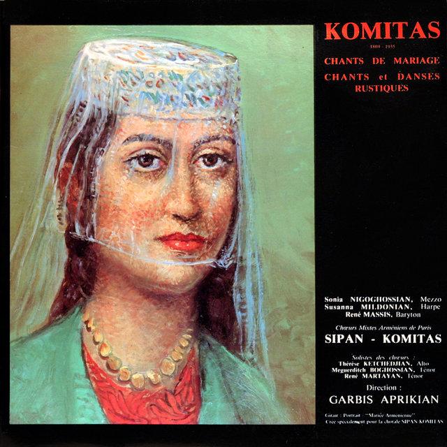 Komitas: Chants de mariages et chants et danses rustiques