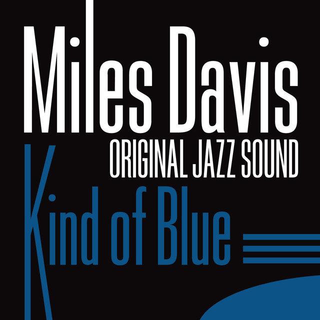 Original Jazz Sound:Kind of Blue