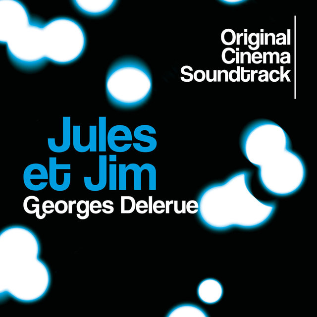 Jules et Jim (Original Cinema Soundtrack)