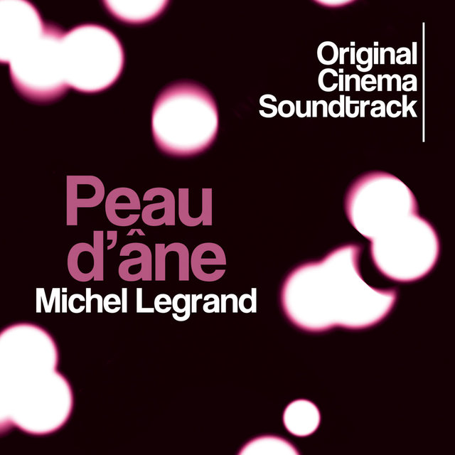 Peau d'âne (Original Cinema Soundtrack)
