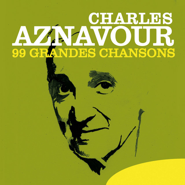 Charles Aznavour: 99 Grandes chansons