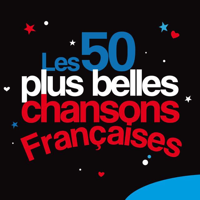 Les 50 plus belles chansons françaises