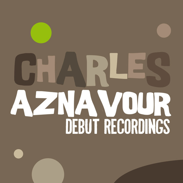 Charles Aznavour: Debut Recordings