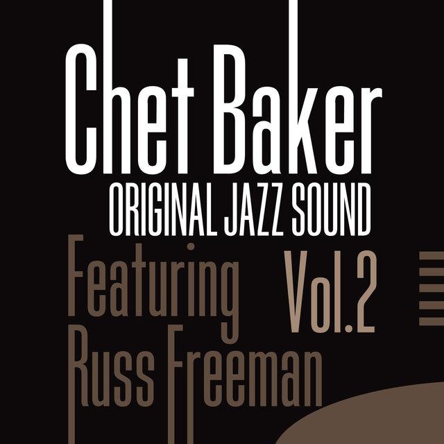 Original Jazz Sound:Chet Baker Featuring Russ Freeman, Vol. 2