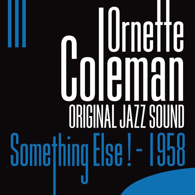Original Jazz Sound:Something Else ! - 1958