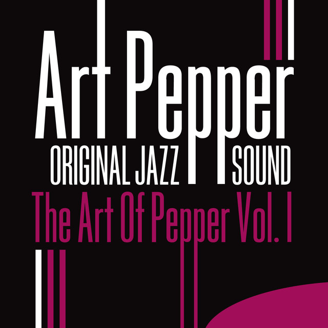 Original Jazz Sound:The Art of Pepper, Vol. 1
