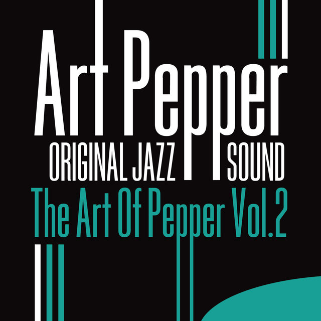 Original Jazz Sound: The Art of Pepper, Vol. 2