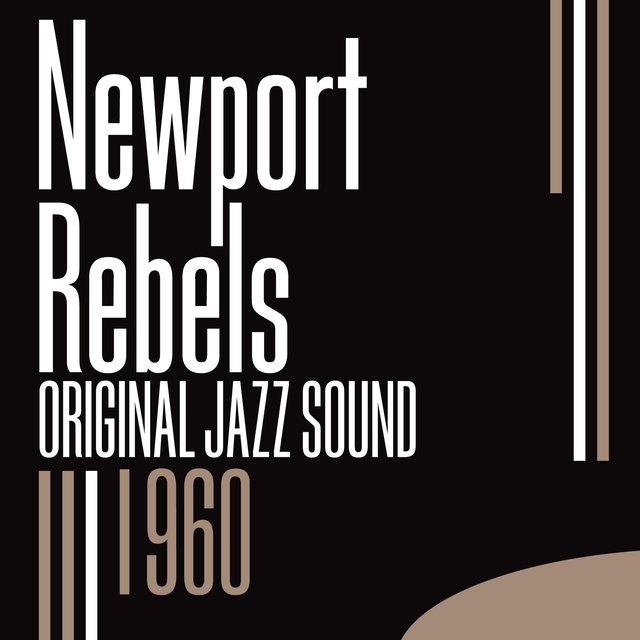 Couverture de Original Jazz Sound:Newport Rebels - 1960