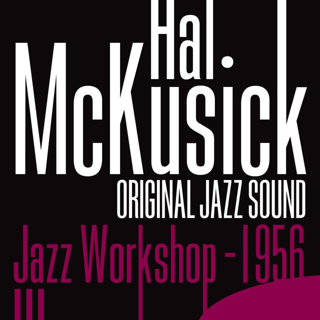 Original Jazz Sound:Jazz Workshop - 1956