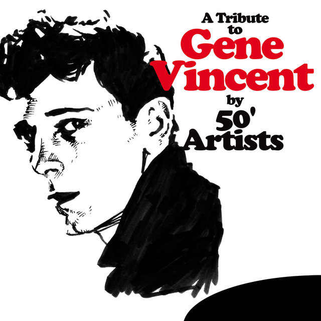 A Tribute to Gene Vincent by 50' Artists