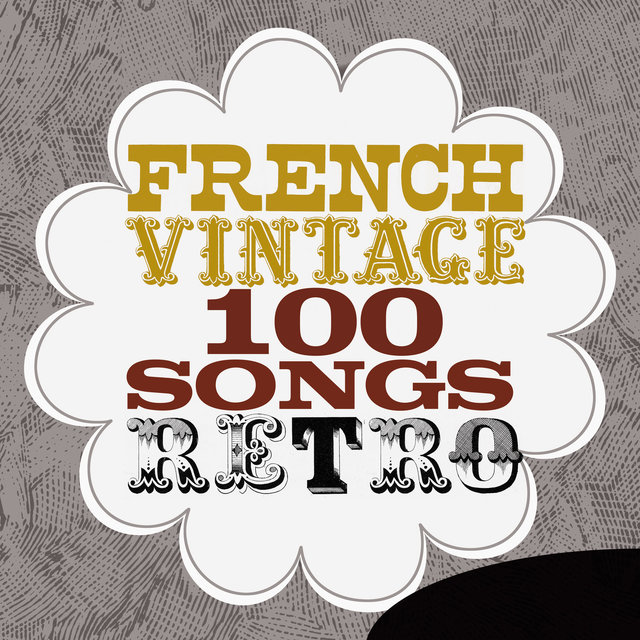 Couverture de French Vintage - 100 Songs Retro