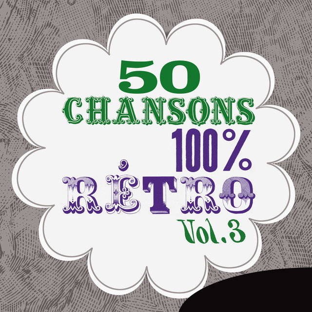 Couverture de 50 Chansons 100 % rétro, Vol. 3