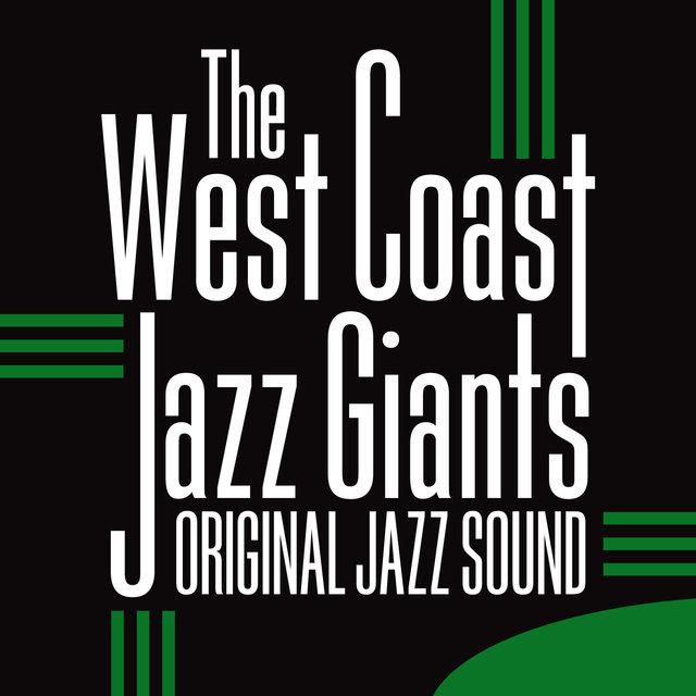 Couverture de Original Jazz Sound:The West Coast Jazz Giants