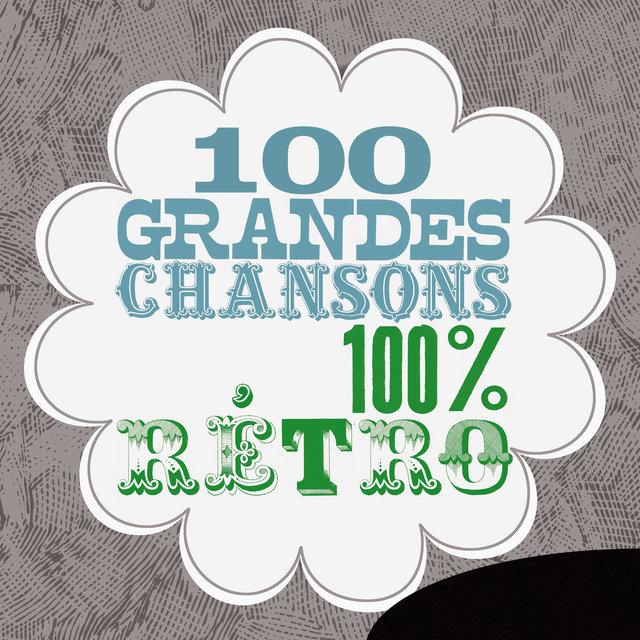 Couverture de 100 grandes chansons 100% rétro
