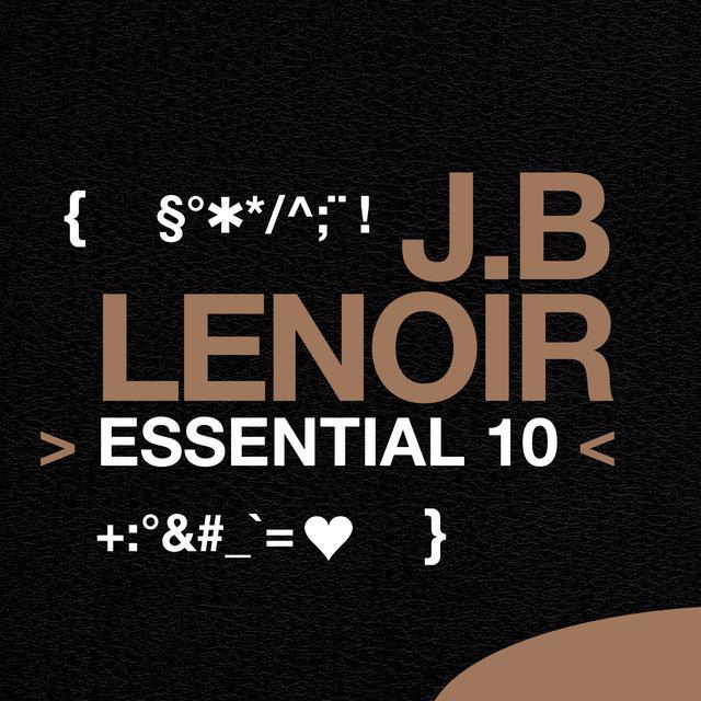 J.B Lenoir: Essential 10