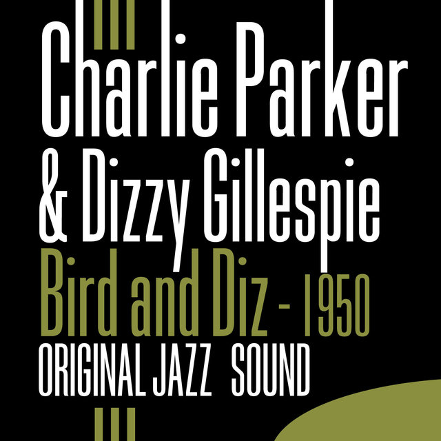 Original Jazz Sound: Bird and Diz - 1950