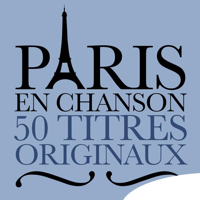Couverture de Paris En Chanson - 50 Titres Originaux