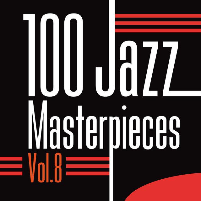 Couverture de 100 Jazz Masterpieces, Vol. 8