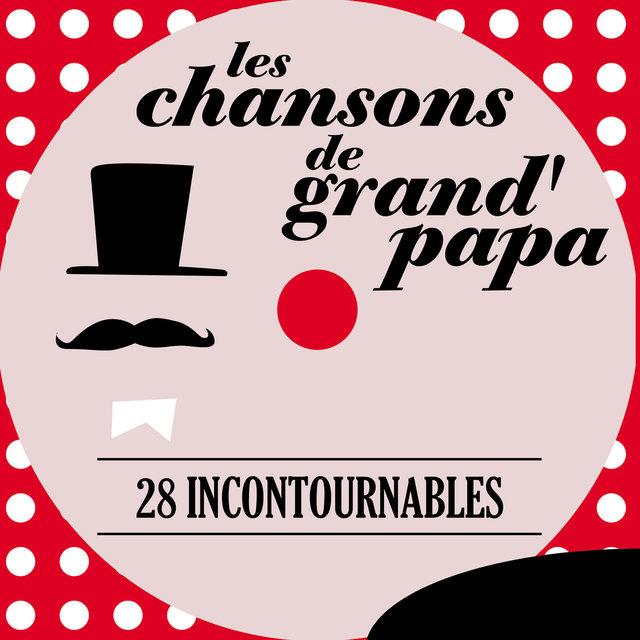 Couverture de Les chansons de grand' papa - 28 incontournables
