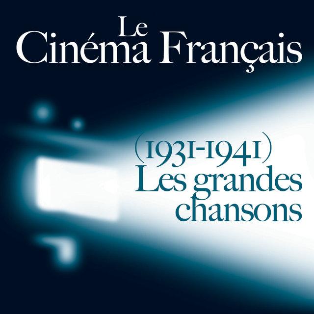Couverture de Le Cinéma Français: Les grandes chansons (1931-1941)