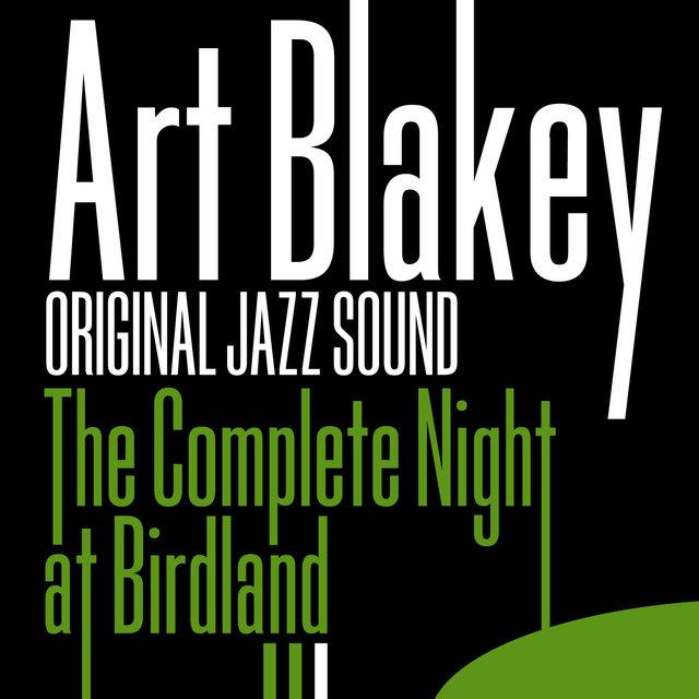 Original Jazz Sound:The Complete Night At Birdland