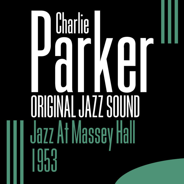 Original Jazz Sound:Jazz At Massey Hall (Live) - 1953