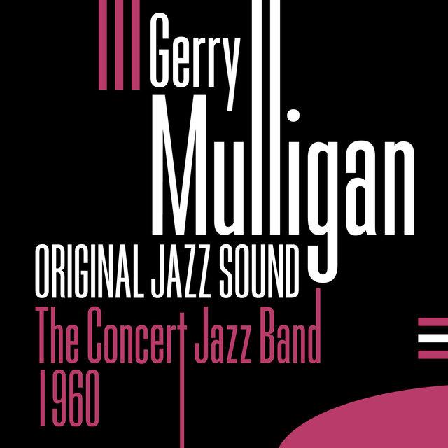 Original Jazz Sound:The Concert Jazz Band - 1960