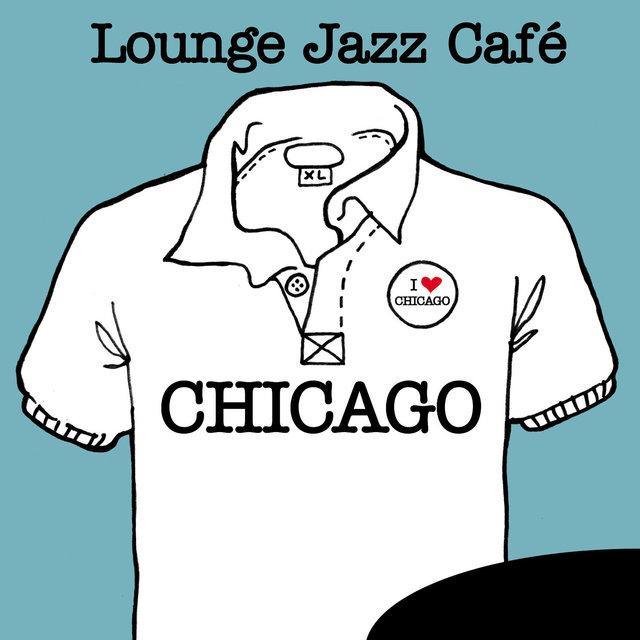 Couverture de Lounge Jazz Café - Chicago