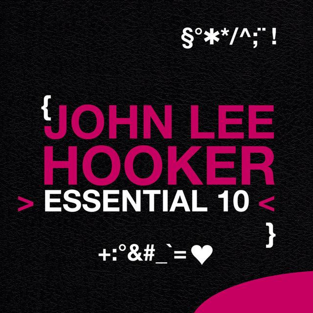 John Lee Hooker: Essential 10