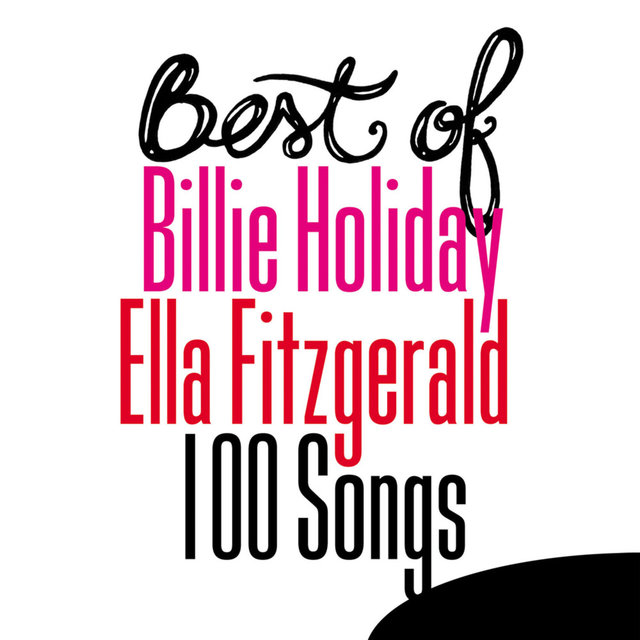 Best of Billie Holiday / Ella Fitzgerald - 100 Songs