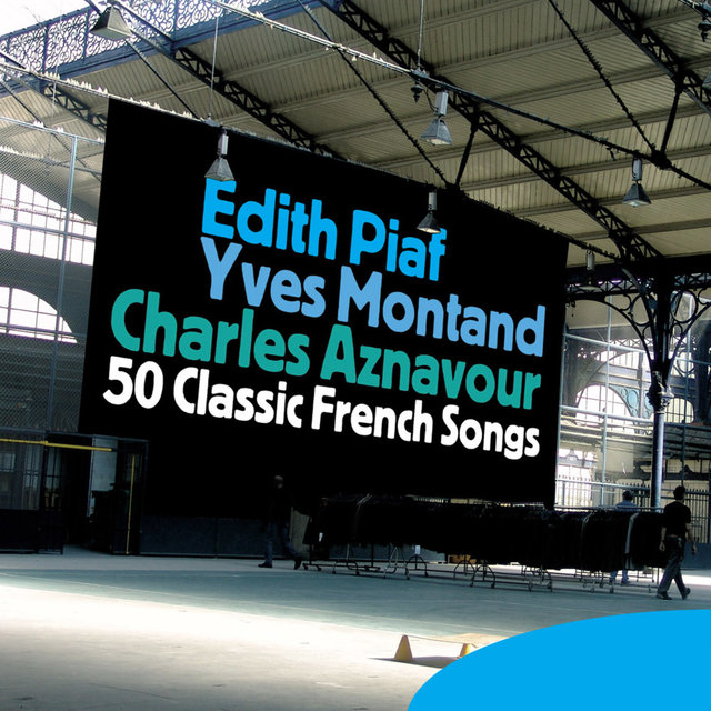Couverture de Edith Piaf, Yves Montand, Charles Aznavour … 50 Classic French Songs