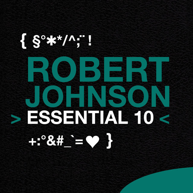 Robert Johnson: Essential 10