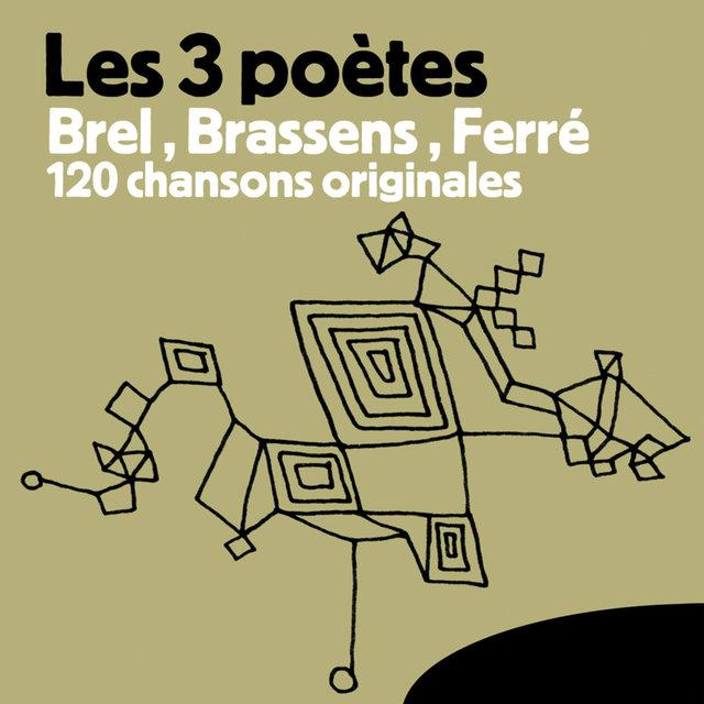 Les 3 Poètes Brel, Brassens, Ferré - 120 Chansons Originales