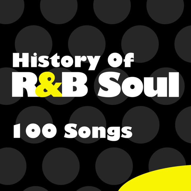 History of R&B Soul - 100 Songs