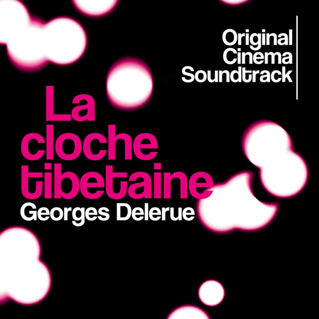 La cloche tibétaine (Original Cinema Soundtrack)