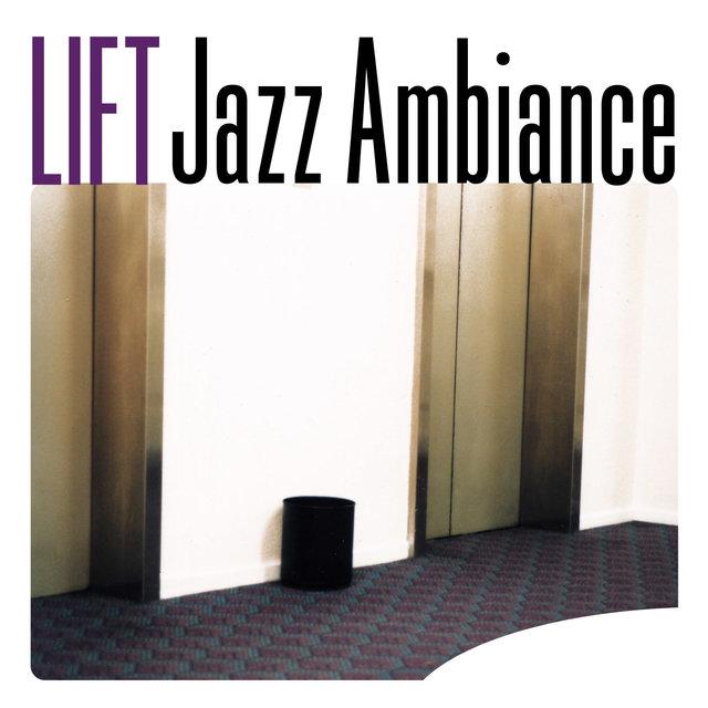 Couverture de Lift Jazz Ambiance