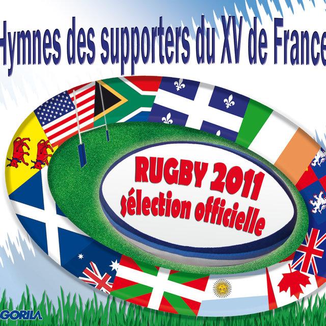 Hymnes des supporters du XV de France - Sélection Officielle Rugby 2011