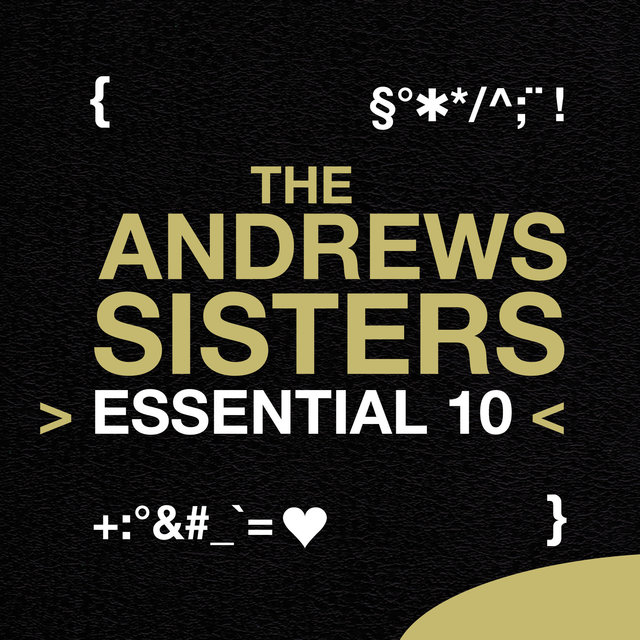 The Andrews Sisters: Essential 10
