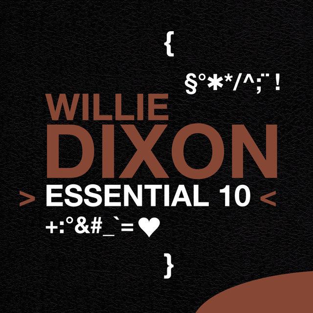 Couverture de Willie Dixon: Essential 10