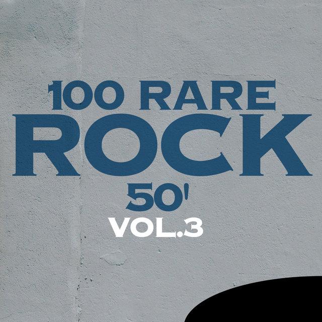 100 Rare Rock 50', Vol. 3