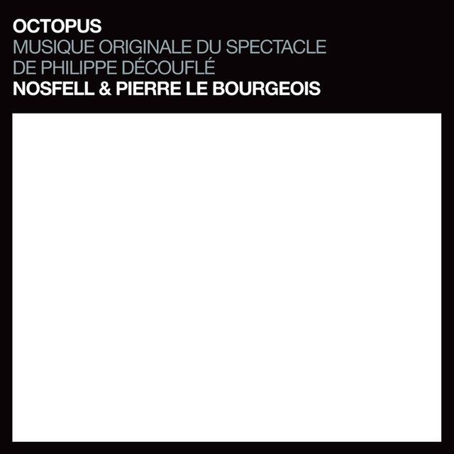 Octopus (Musique originale du spectacle de Philippe Découflé)