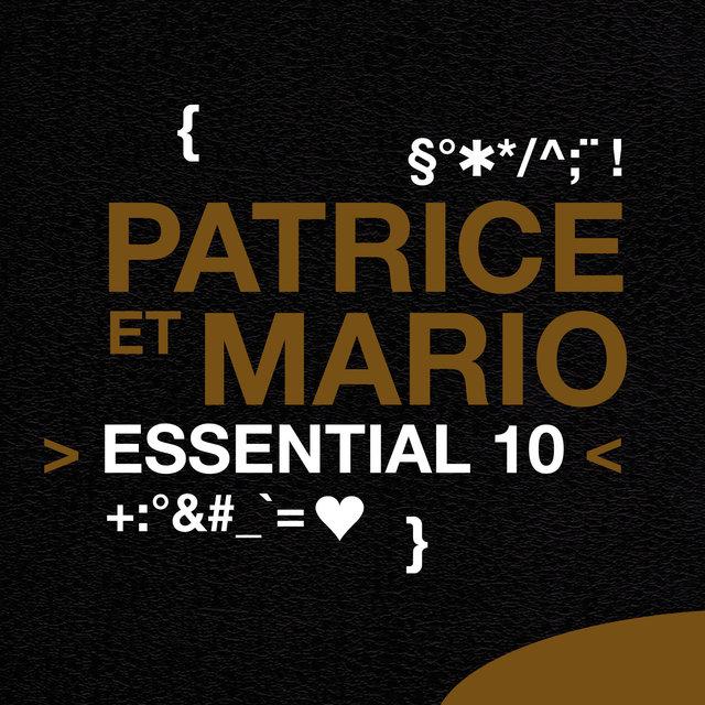 Patrice et Mario: Essential 10