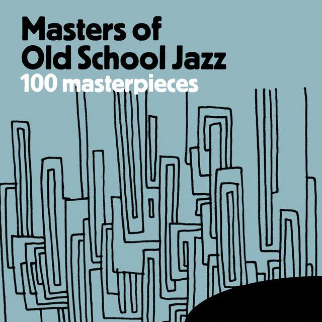 Couverture de Masters of Old School Jazz - 100 Masterpieces