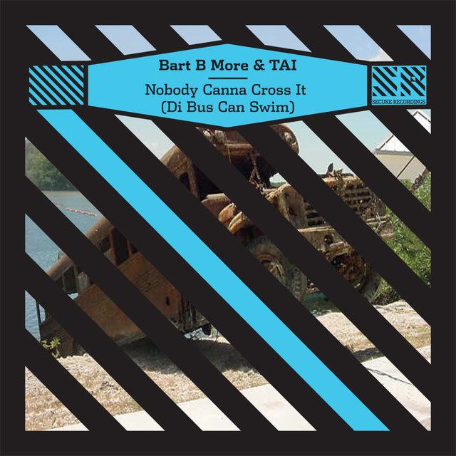 Nobody Canna Cross It (Di Bus Can Swim) - EP